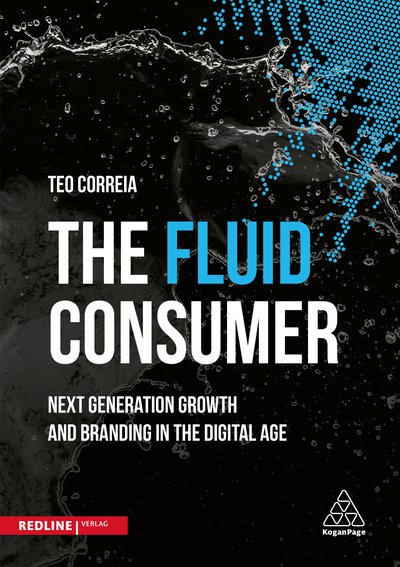 Bücher für Gründer: The Fluid Consumer: Next Generation Growth and Branding in the Digital Age